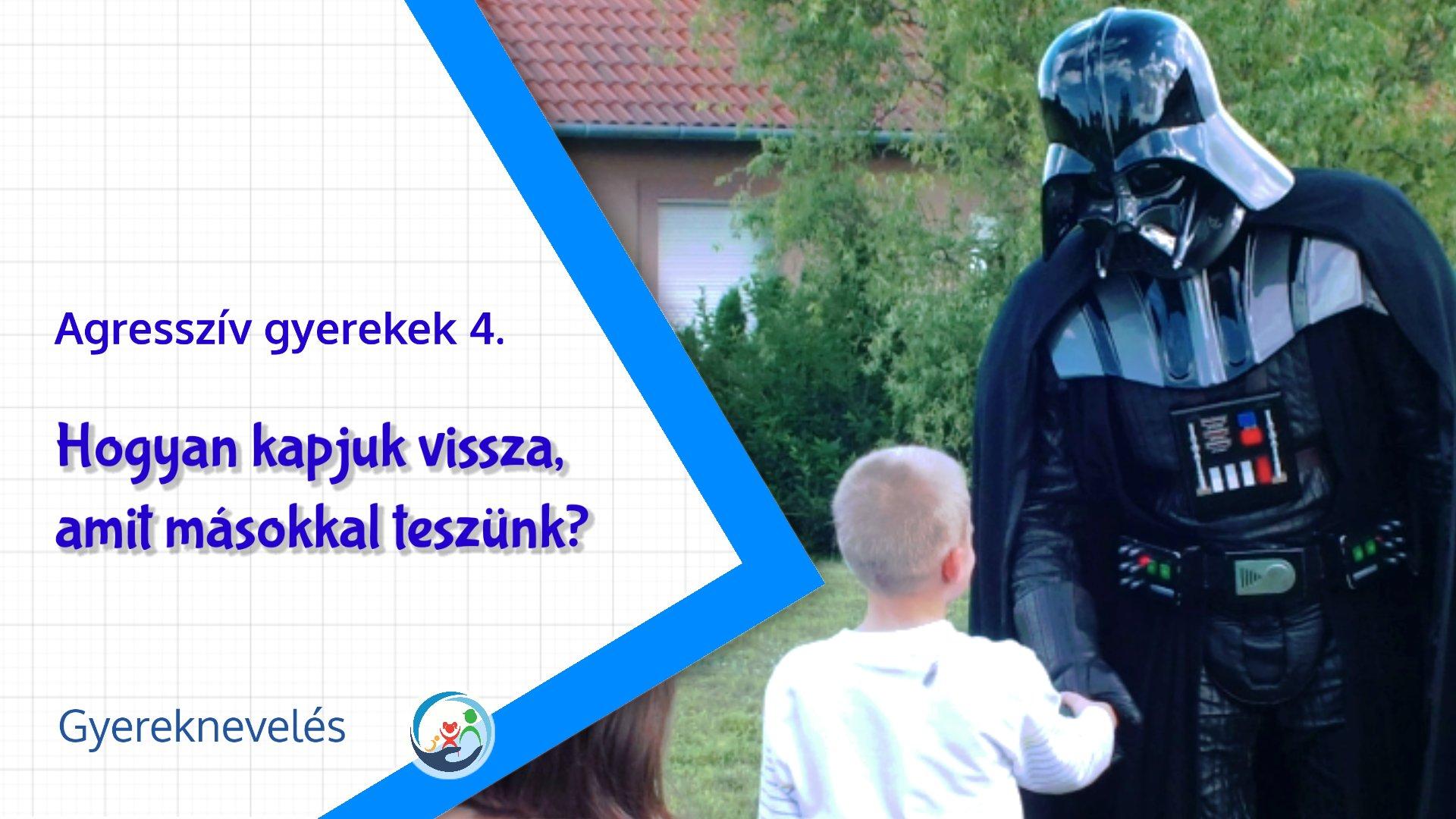 Agresszív gyerekek nevelés 4. - Saját tetteink hatása - Novák Ferenc